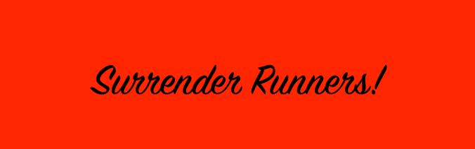 Surrender Runners